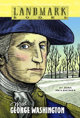 Meet George Washington By Heilbroner, Joan/ Marchesi, Stephen (ILT)